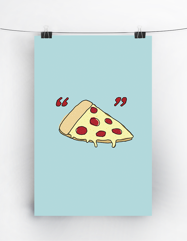 Pizza Quote poster by Michelle Sutterfield