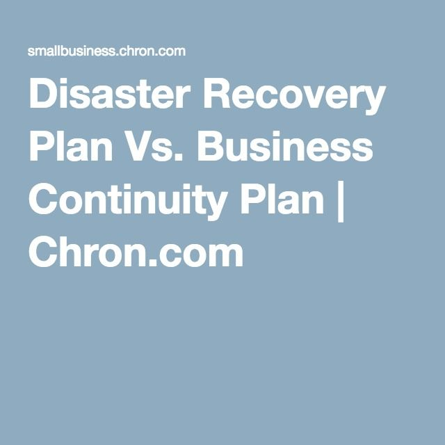 Disaster Recovery Plan Vs Business Continuity Plan  Business