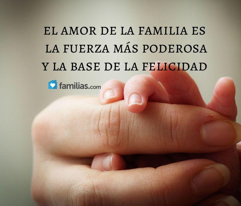 El Amor De Una Familia Es La Base De La Felicidad Frases Citas