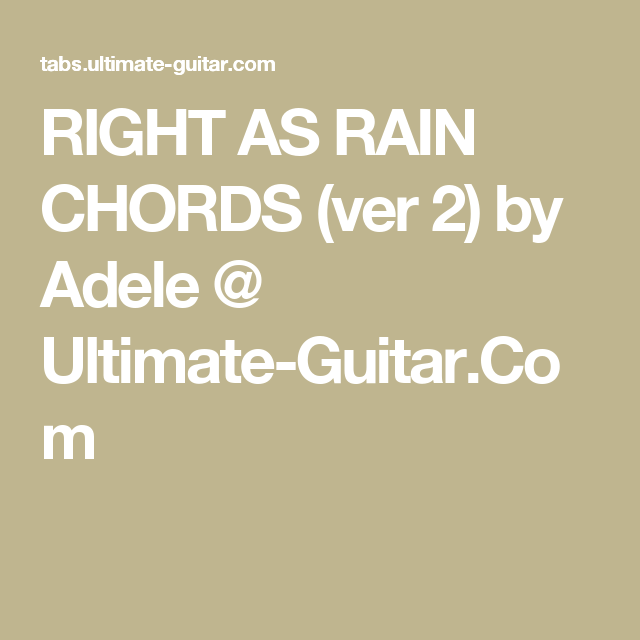 Right As Rain Chords Ver 2 By Adele Ultimate Guitar Guitar