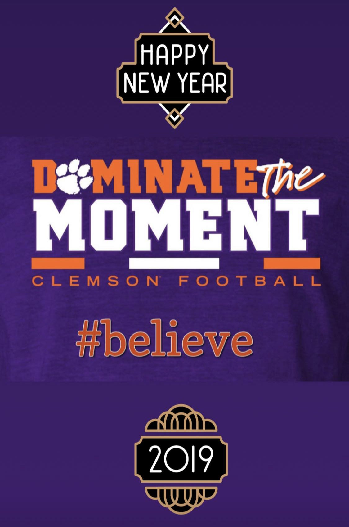 Dominate the Moment Happy New Year 2019 Clemson fans