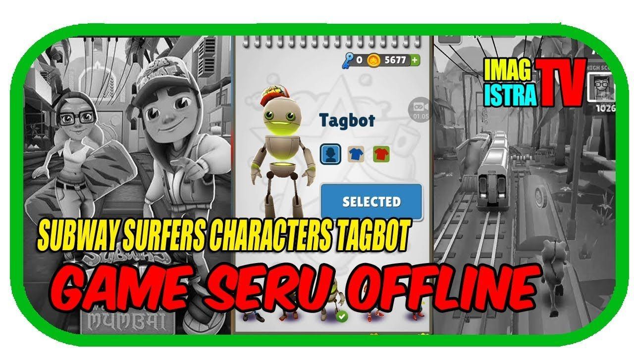 Game Seru OFFLINE Subway Surfers Characters Tagbot Hiburan