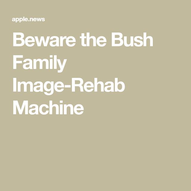 Beware The Bush Family Image Rehab Machine New York Magazine Family Images Bush Family Rehab