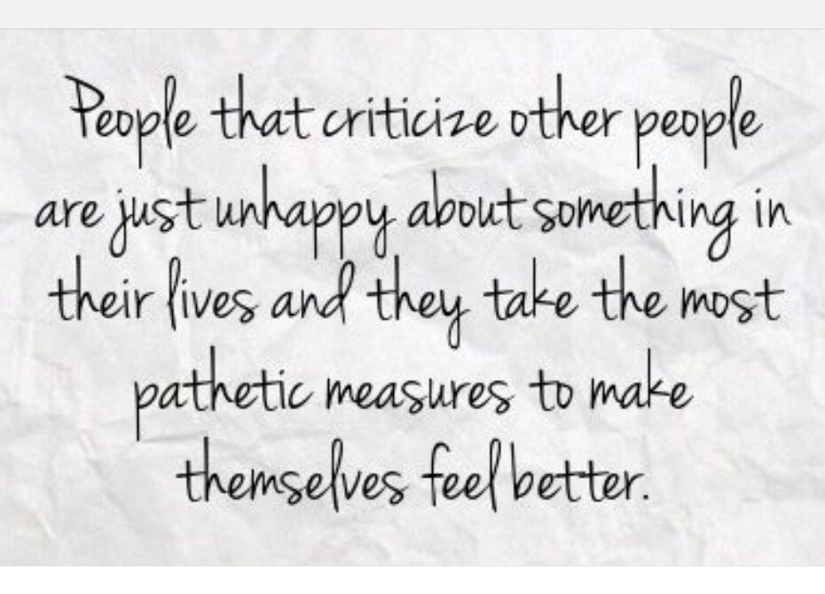 Critics Are Unhappy People... #truth