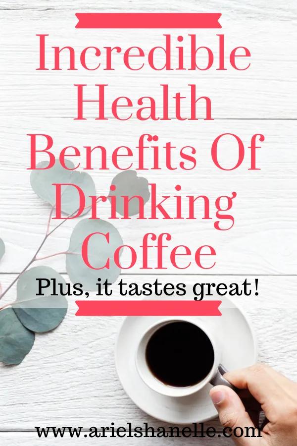 Amazing Health Benefits Of Coffee Ariel Shanelle Healthy Living Coffee Health Benefits Coffee Benefits Health Benefits