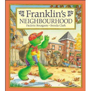 Franklin's Neighbourhood, written by Paulette Bourgeois and illustrated by Brenda Clark