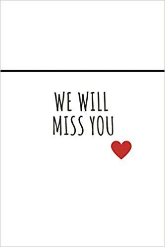 We Will Miss You Journal: Farewell gift for teacher