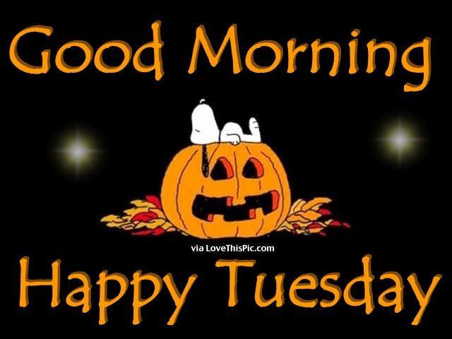 Good Morning Happy Tuesday Snoopy Jack O Lantern Snoopy Good Morning  Tuesday Tuesday Quotes Good Morning