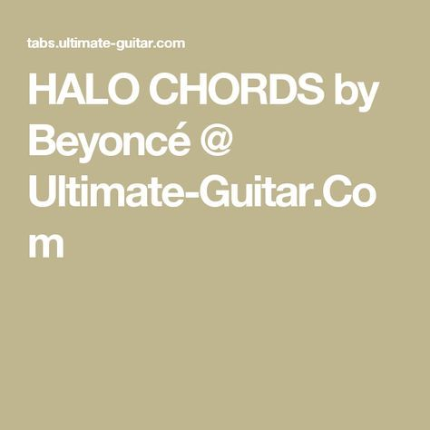 HALO CHORDS by Beyoncé @ Ultimate-Guitar.Com | guitar chords ...