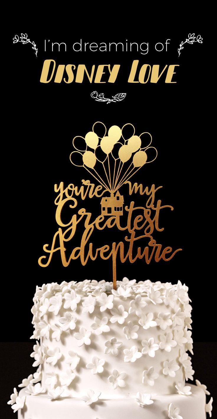 Up Wedding Cake Topper Youre My Greatest Adventure Great For Disney And