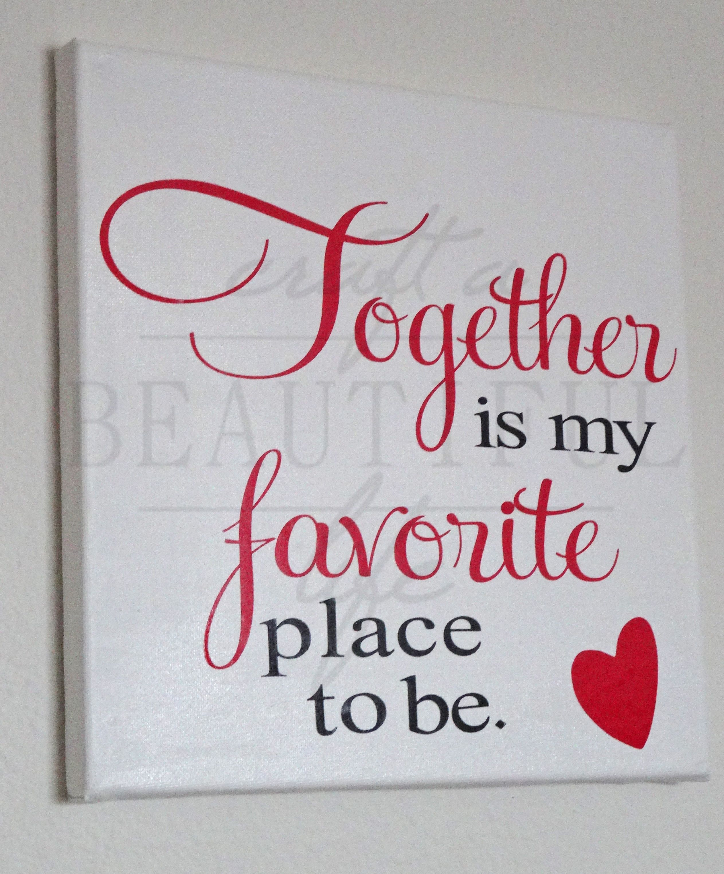 Together is my favorite place to be, Home Decor Canvas http://www.craftabeautifullife.etsy.com/