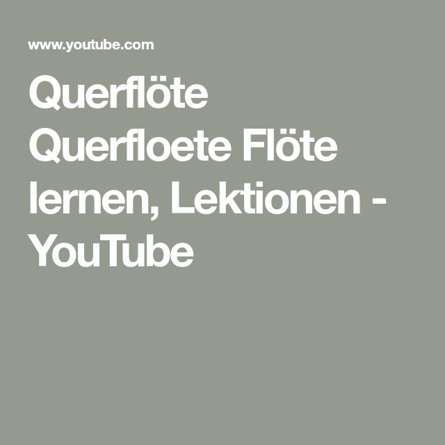 querflöte querfloete flöte lernen lektionen  youtube