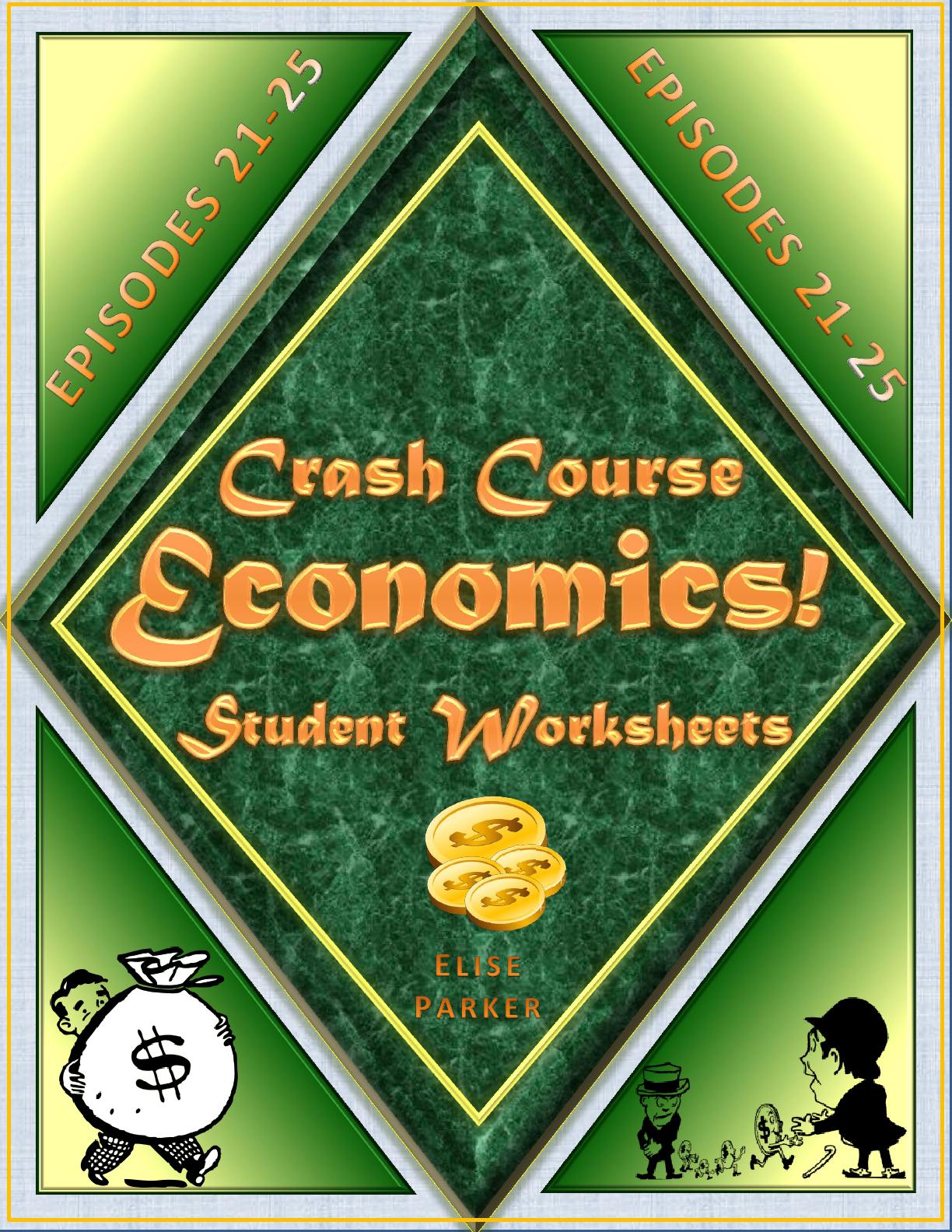 Crash Course Economics Worksheets Episodes 21 25