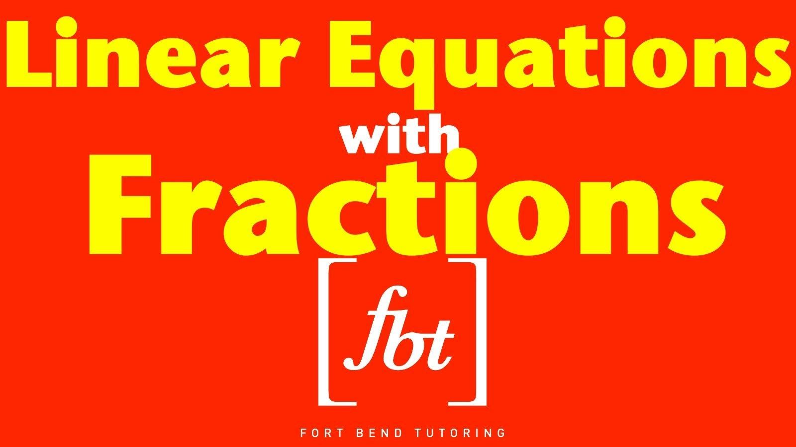 Solving Linear Equations With Fractions Fbt