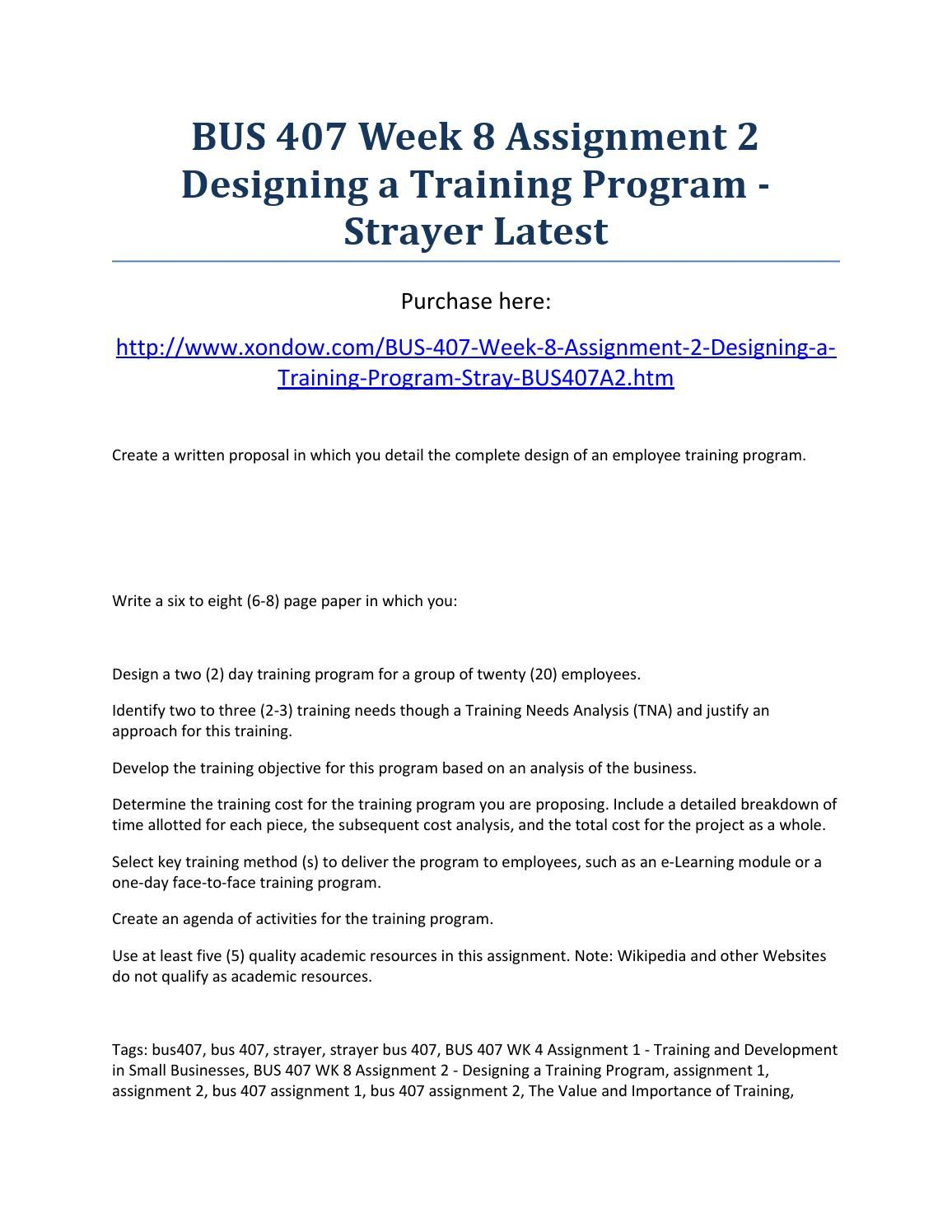 bus 407 training and development Bus 407 week 8 assignment 2 designing a training program (2 papers) analyze the various approaches to performing a training needs analysis.