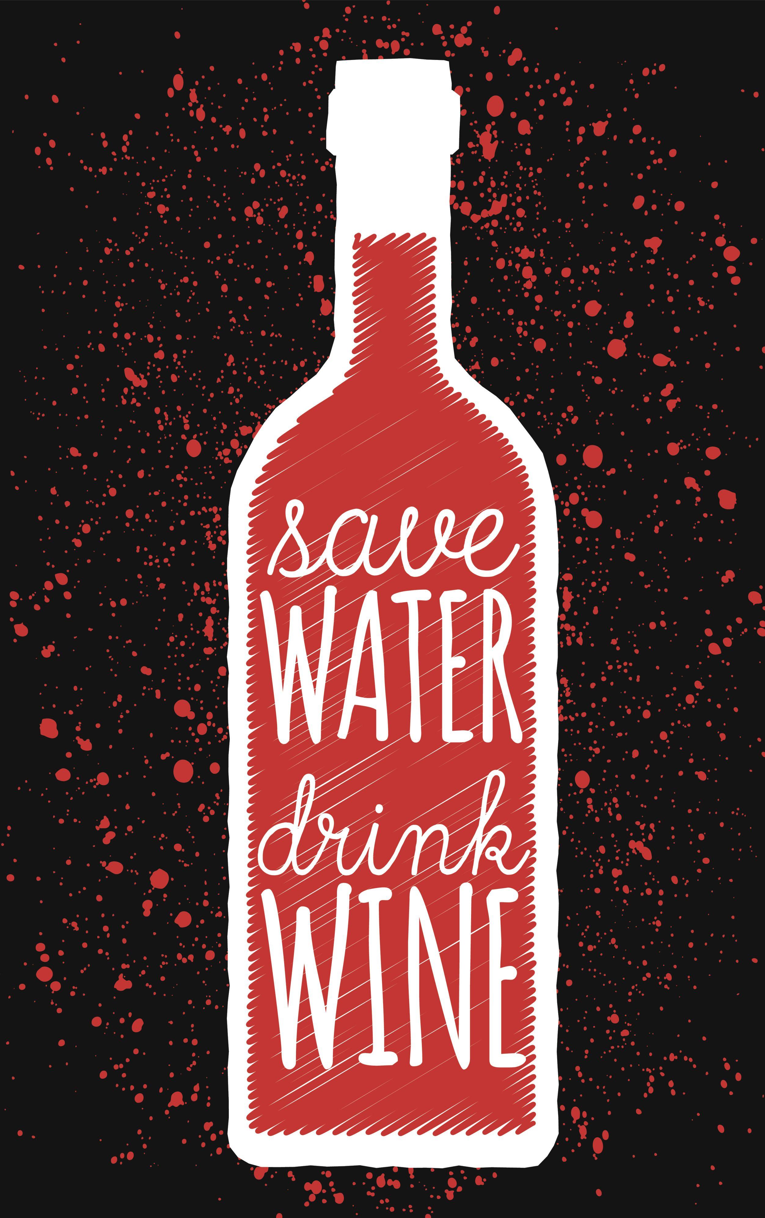 So True Save Water Drink Wine Wine Drinks Save Water Drink Wine Drinks