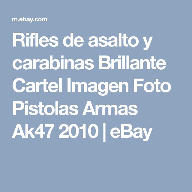 Rifles de asalto y carabinas Brillante Cartel Imagen Foto Pistolas Armas Ak47 2010  | eBay