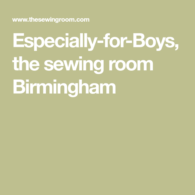 Especially For Boys The Sewing Room Birmingham Boys Sewing Room Heirloom Sewing