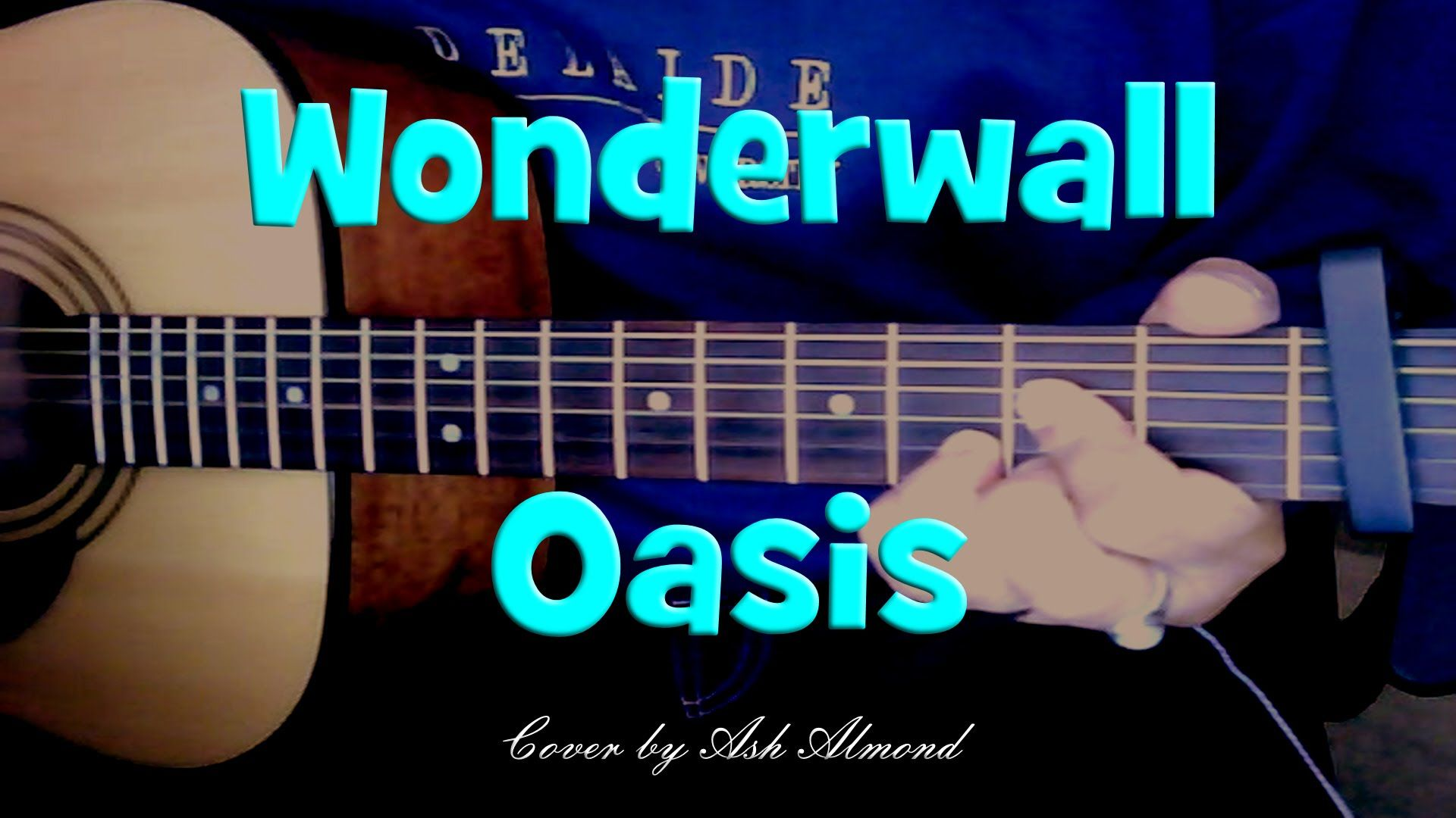 Oasis Wonderwall Acoustic Guitar Cover By Ash Almond