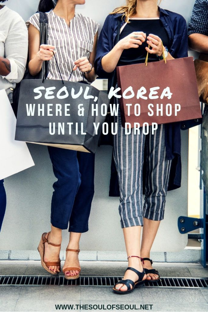 Where & How to Shop Til You Drop in Seoul 2020 한국