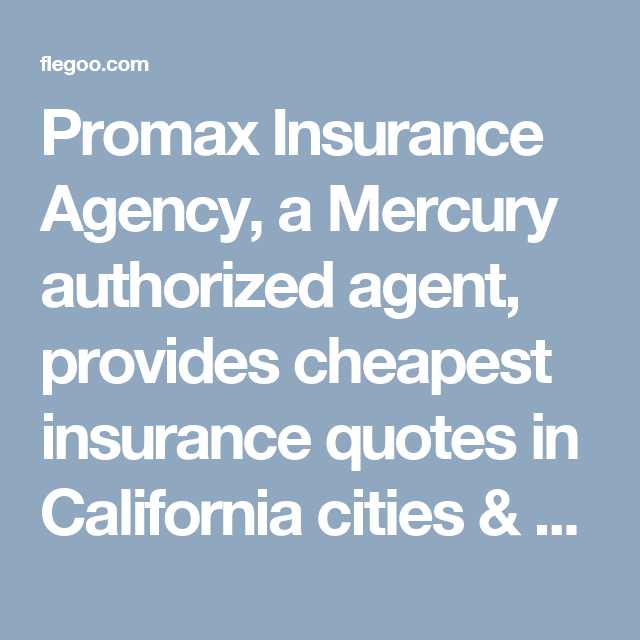Promax Insurance Agency A Mercury Authorized Agent Provides