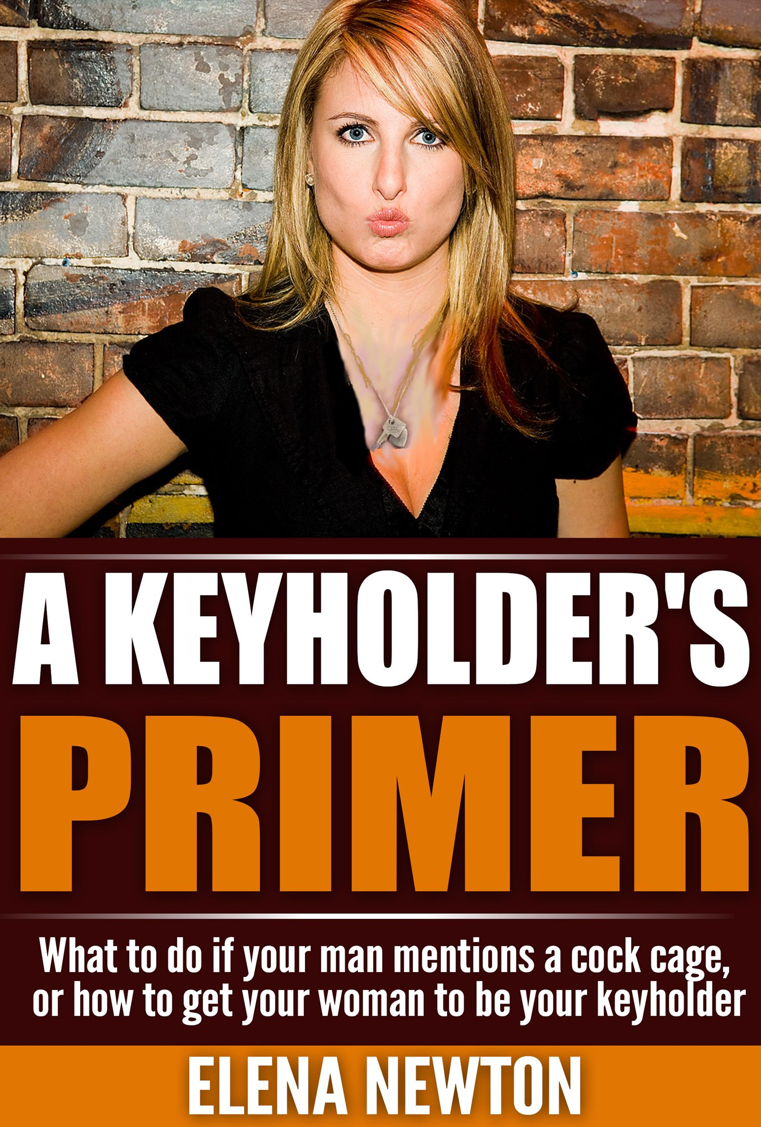 The Key-Holder's Manual is the definitive work on chastity devices, their  benefits, and how to be a key-holder.