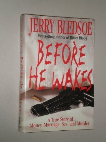 Before He Wakes: 2A True Story of Money, Marriage, Sex, and Murder by Jerry Bledsoe http://www.amazon.com/dp/0525938265/ref=cm_sw_r_pi_dp_mrWQtb1PT7115KNK