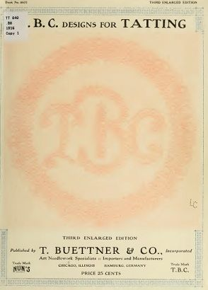 """TBC Instructions and Designs for Tatting"""", T. Buettner & Co. 1916. Includes a lot of info and photos of novelty braids"""