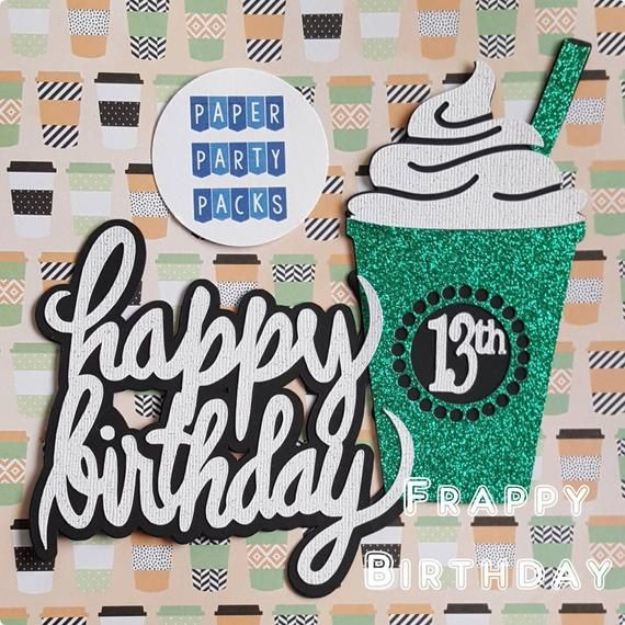 Frappy Birthday Or Coffee House Party Cake Topper