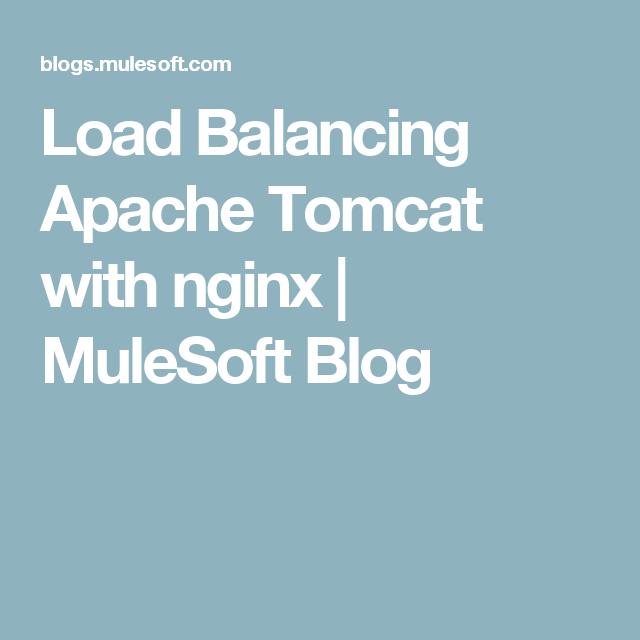 Load Balancing Apache Tomcat with nginx | MuleSoft Blog | Bookmarks