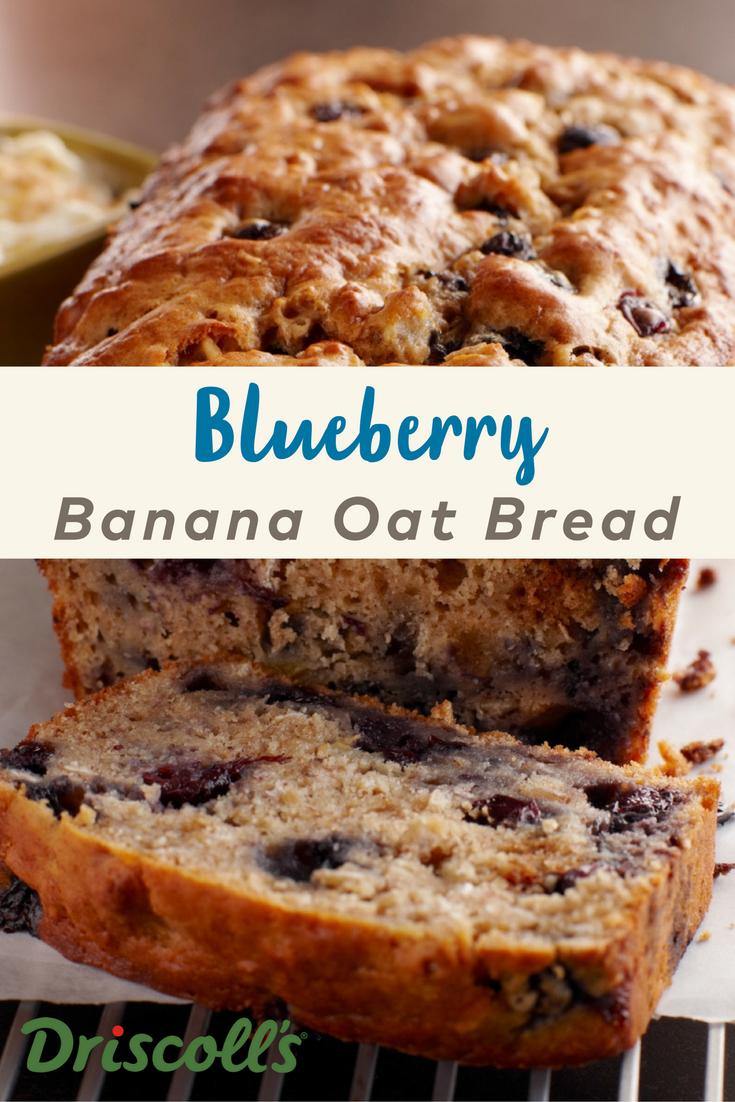Blueberry Banana Oat Bread Driscoll S Recipe Banana Oat Bread Blueberry Banana Bread Oatmeal Banana Bread