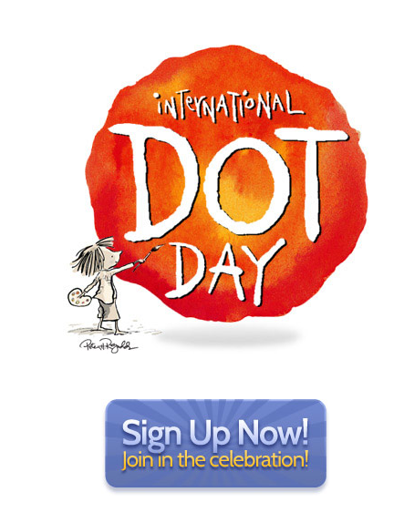 Join more than a million educators and students for International Dot Day,  a global celebration of creativity in the classroom based on Peter H.  Reynolds' award-winning book The Dot. Learn more by visiting the official  Dot Day website.  Will you be joining in the fun this September 15th? Please let us know by  signing up — you'll also receive the free Educator's Handbook for  International Dot Day.  We're all looking forward to Dot Day, but we'll be celebrating creativity  all year long —…