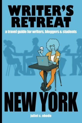 Writer's Retreat New York City: A Travel Guide For Writers, Bloggers & Students by Juliet C Obodo, http://www.amazon.com/gp/product/1479339806/ref=cm_sw_r_pi_alp_zHOwqb00CVWQP
