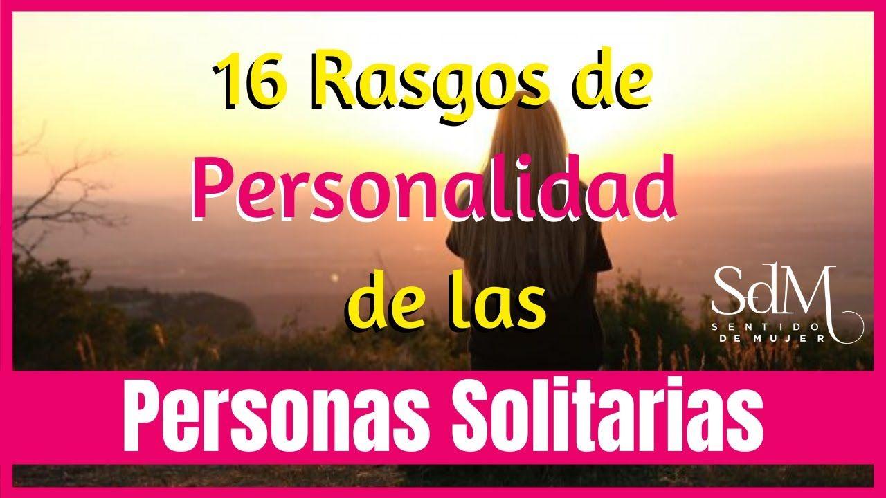 Personas Solas Y Los 16 Rasgos De Personalidad Que Las Caracterizan Personas Solitarias Mood Personas Solas Rasgos De Personalidad Personas