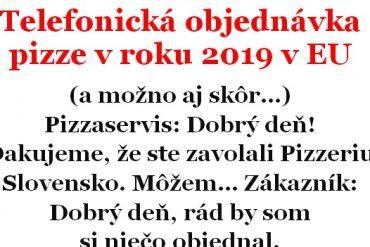 Vtip Dňa: Telefonická objednávka pizze v roku 2019 v EU