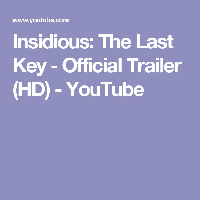 Insidious: The Last Key - Official Trailer (HD) - YouTube ...