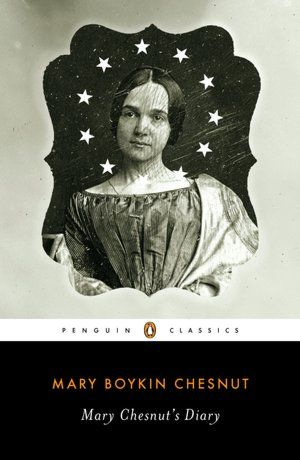 Mary Chesnut's account of the Confederates' Civil War