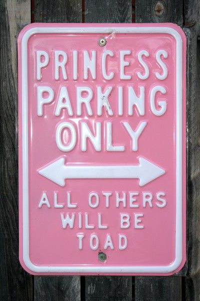 Funny Parking Sign - Free High Res. Photo. This sign made me giggle! By no means do I think I'm a princess but I love pink and........'toad'...makes me smile:)