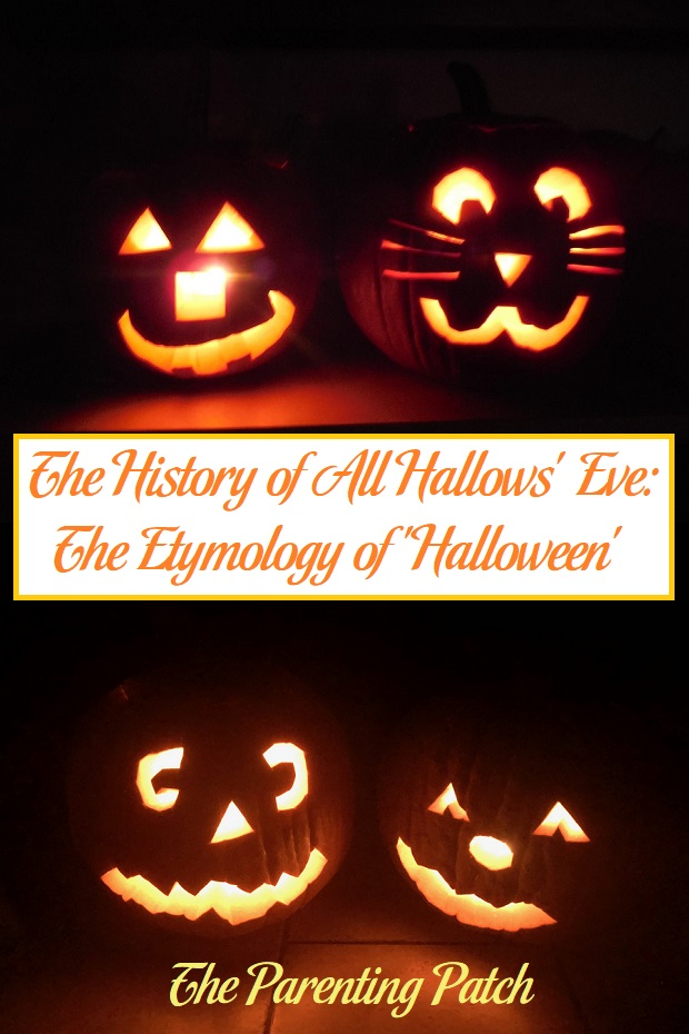 The History Of All Hallows Eve The Etymology Of Halloween Halloween History Hallows Eve Healthy Halloween