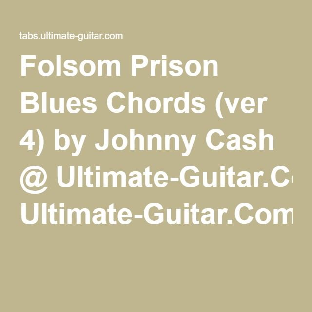 Folsom Prison Blues Chords (ver 4) by Johnny Cash @ Ultimate-Guitar ...