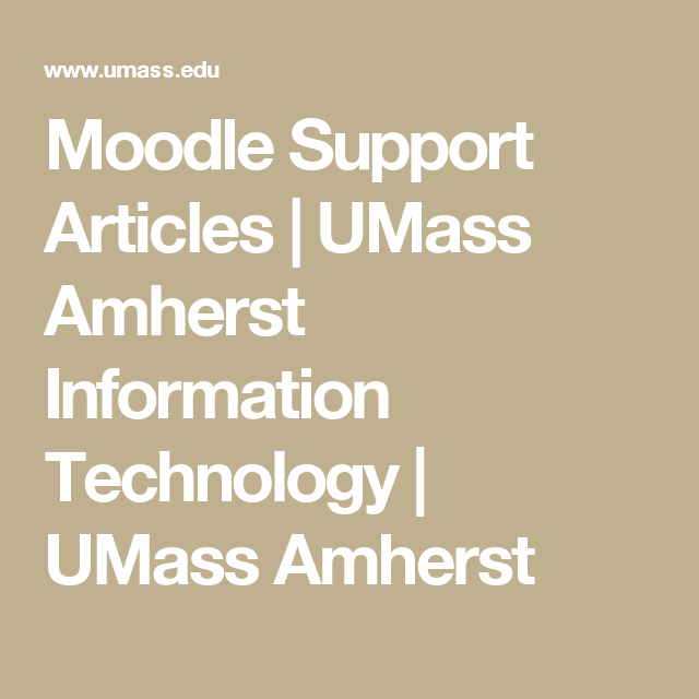 Moodle Support Articles Umass Amherst Information Technology