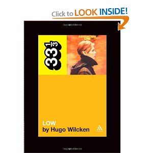David Bowie S Low 33 1 3 Hugo Wilcken 9780826416841 Amazon Com Books Bowie Low Bowie David Bowie