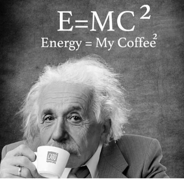 What do you mean you didn't know Einstein was talking about #vidaecaffe coffee?
