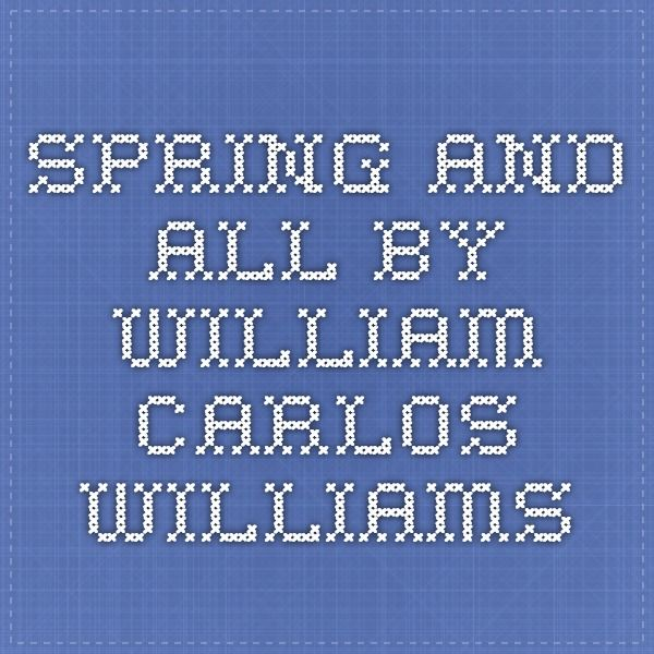 Spring And All By William Carlos Williams Read A Poem