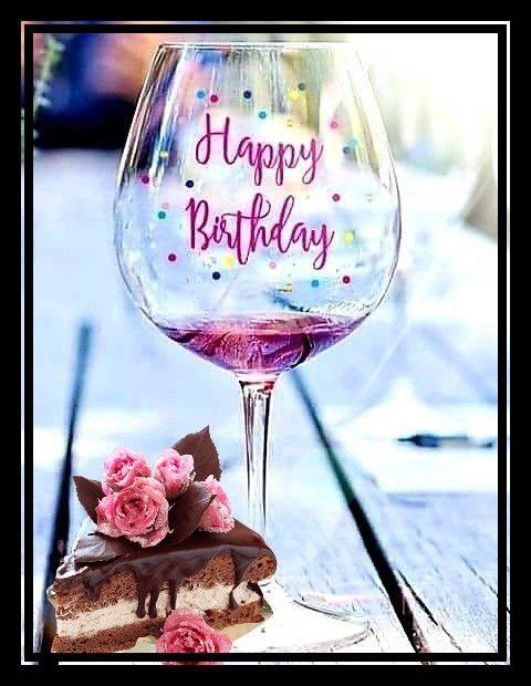 Happy Birthday Wine And Cake Happy Birthday Drinks Happy Birthday Wine Happy Birthday Flower