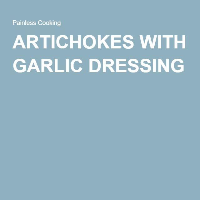 ARTICHOKES WITH GARLIC DRESSING