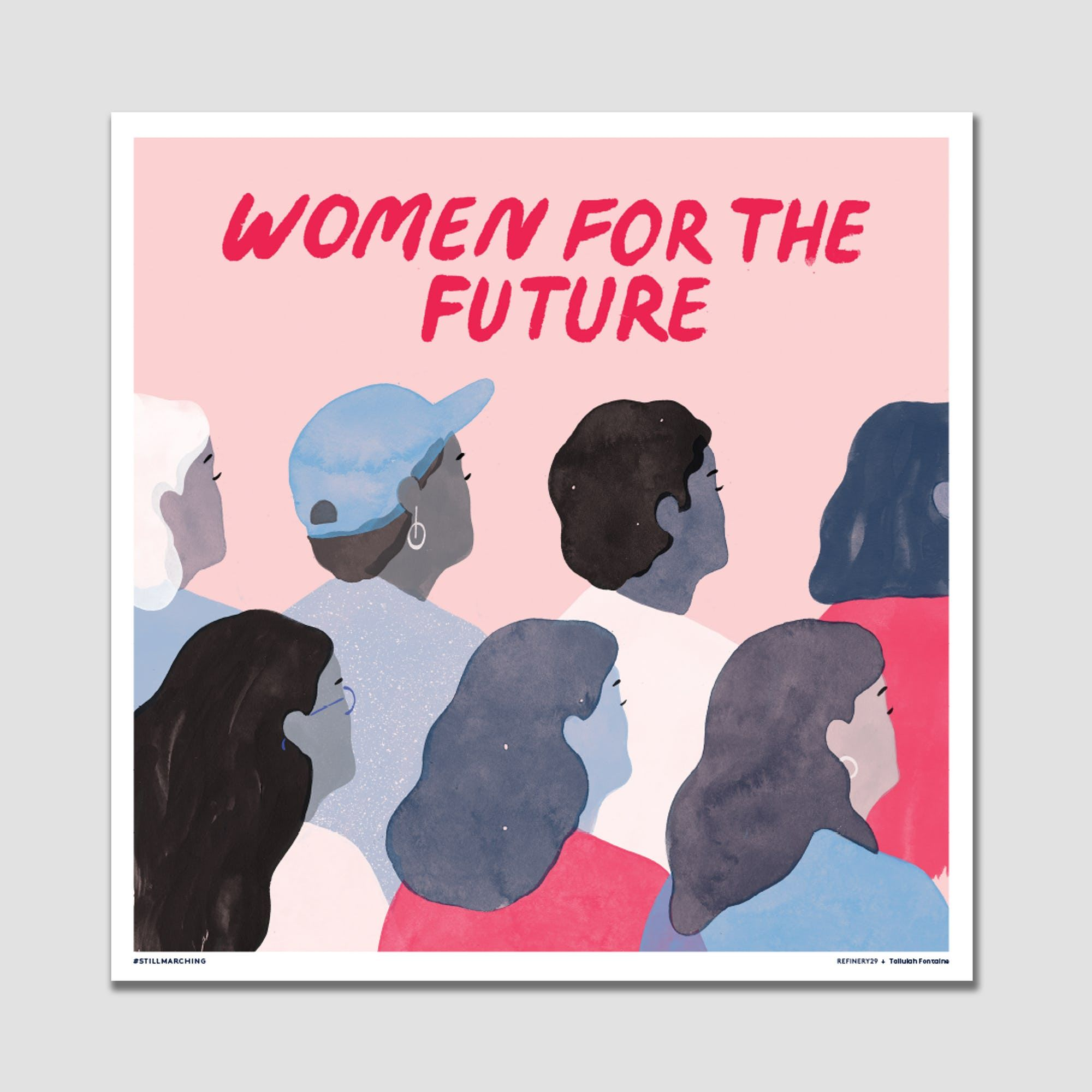 Refinery29 + Tallulah Fontaine - Women For The Future print 0 ...