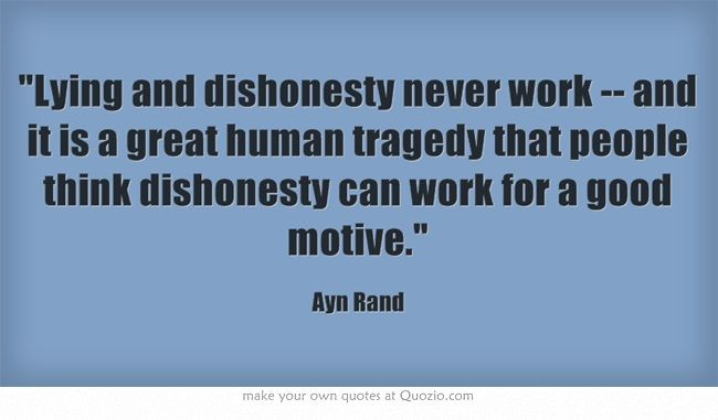 Lying And Dishonesty Never Work And It Is A Great Human Tragedy