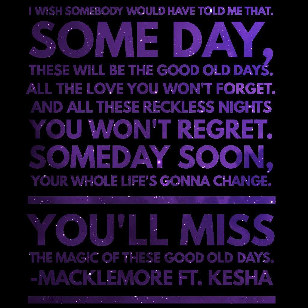 Macklemore Good Old Days Feat Kesha Macklemore Quotes Go For It Quotes Macklemore Lyrics