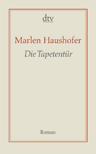 Die Tapetentür: Roman von Marlen Haushofer